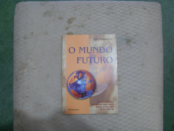 O Mundo Futuro - Ruth Montgomery