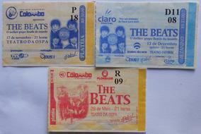 The Beats 3 Ingressos Shows Porto Alegre 2007, 2008, 2009