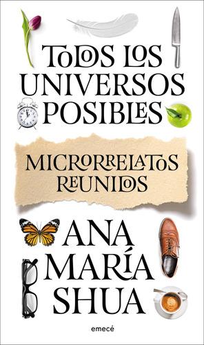 Imagen 1 de 3 de Todos Los Universos Posibles De Ana María Shua - Emecé