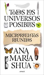 Todos Los Universos Posibles De Ana María Shua - Emecé