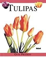 Livro Tulipas Guia Prático 90 Espéci Editora Nobel