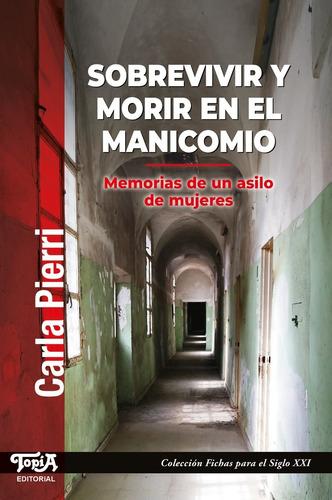 Imagen 1 de 3 de Sobrevivir Y Morir En El Manicomio.  (carla Pierri) Topía