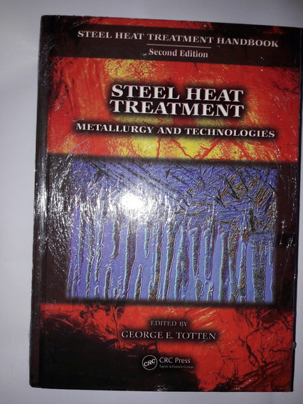 Livro Steel Heat Treatment: Metallurgy And Technologies