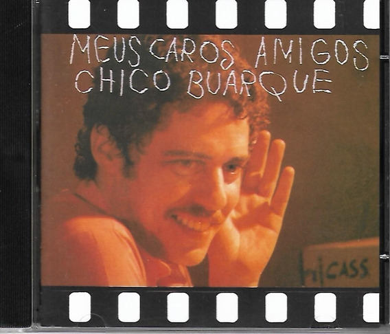 Cd - Chico Buarque - Meus Caros Amigos - Lacrado