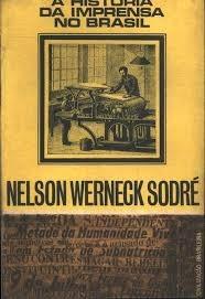 Livro: A História Da Imprensa No Brasil, N. W. Sodré (1966)