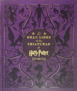 El Gran Libro De Las Criaturas Del Harry Potter - Revenson