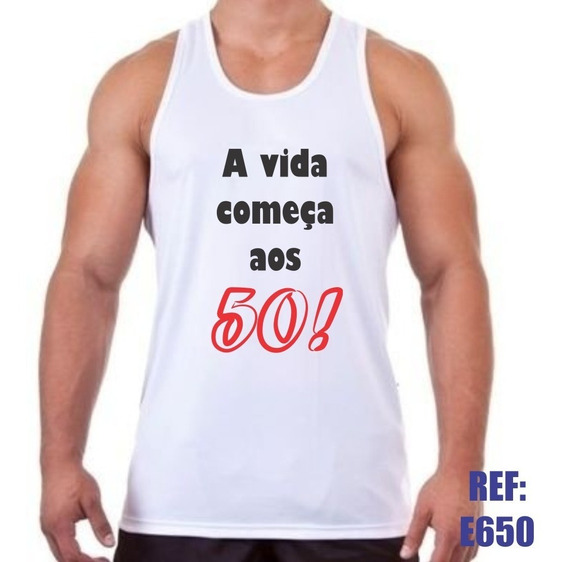 Camiseta Regata A Vida Começa Aos 50! Engraçada Divertida