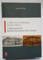 A Educação Primaria Em Rio Preto: O Proc Faria, Gentil De