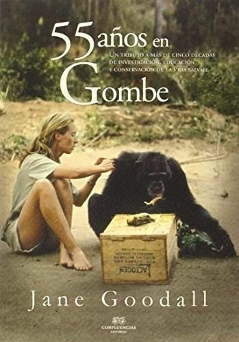 55 Años En Gombe, Jane Goodall, Confluencia