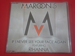 Maroon 5 - If I Never See Your Face... (cd Single) Rihanna