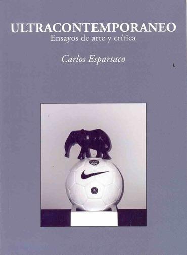 Ultracontemporaneo. Ensayos De Arte Y Critica - Espartaco, C