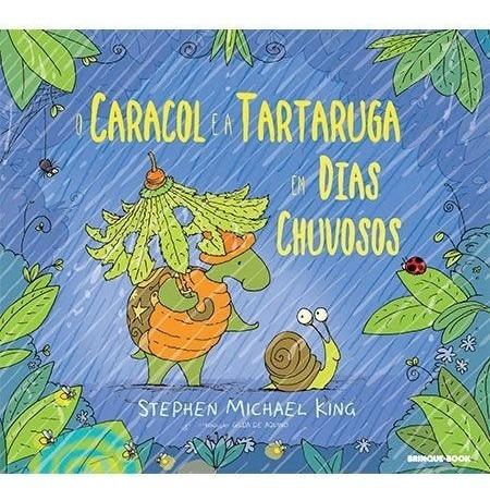 O Caracol E A Tartaruga Em Dias Chuvosos - Brinque Book