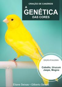 Livro Para Criação De Canários - Genética
