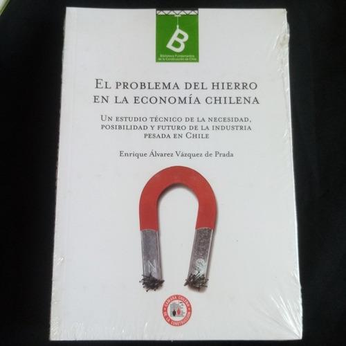 El Problema Del Hierro En La Economía Chilena. Nuevo Sellado