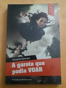 Livro A Garota Que Podia Voar - Victoria Forester