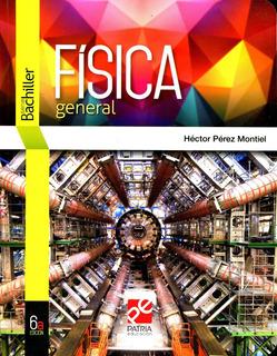 Fisica General 6ta Edicion - Perez Montiel / Patria