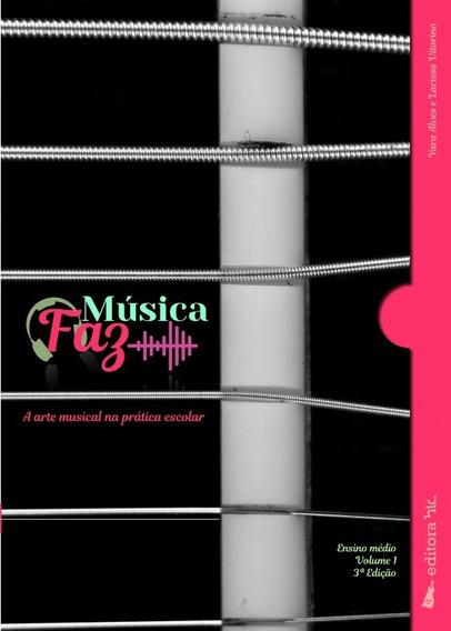 Música Faz, Ensino Médio - Volume 1 - 3ª Edição 2017