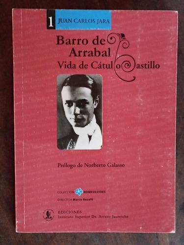 Imagen 1 de 1 de Barro De Arrabal. Vida De Cátulo Castillo