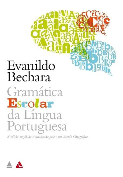 Gramática Escolar Da Língua Portuguesa 2º Ed. 2010