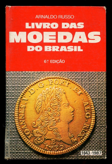Catálogo Livro Das Moedas Do Brasil Arnaldo Russo - L.2027