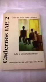 Instituto De Artes Do Pará - Arte S Desenvolvimento