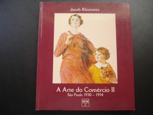 A Arte Do Comercio - Sao Paulo 1930/54 - Publicidade Antiga