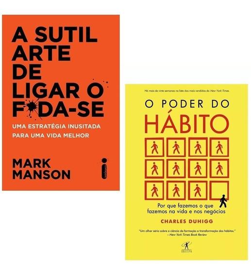Livros O Poder Do Hábito + A Sutil Arte De Ligar O Foda-se