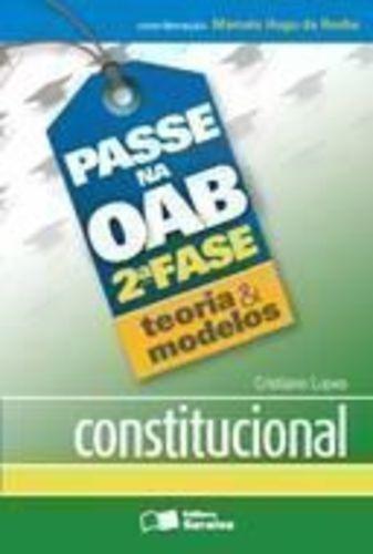 Passe Na Oab - 2ª Fase - Teoria & Modelos - Constitucional