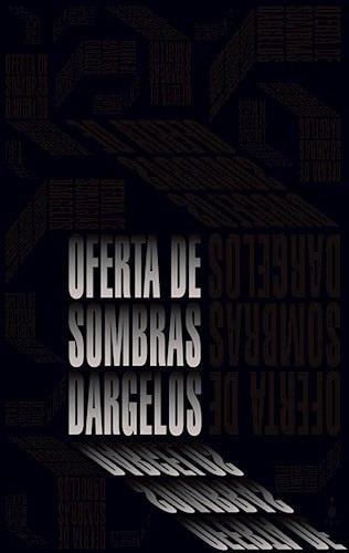 Oferta De Sombras - (adrián Rodríguez), Dárgelos