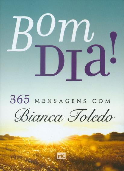 Livro Bianca Toledo - Bom Dia! - Devocional - 365 Mensagens