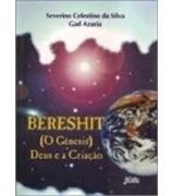 Bereshit (o Gênesis) - Severino Celestino Da Silva, Gad Azar