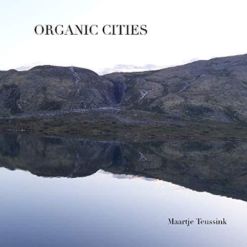 Cd : Maartje Teussink - Organic Cities