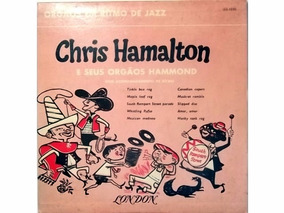 Chris Hamalton E Seus Órgãos Hammond Lp 10 Jazz