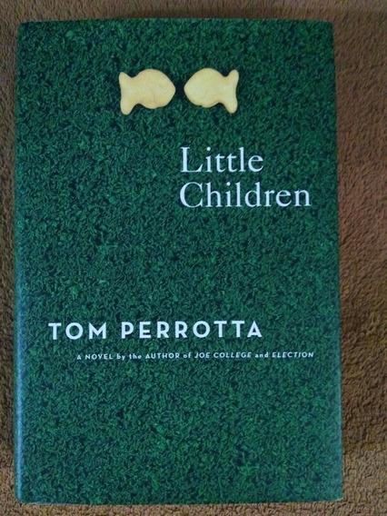 Little Children By Tom Perrotta