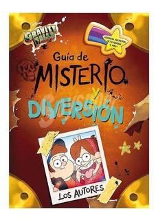 Libro Gravity Falls,guía De Misterio Y Diversión, Original
