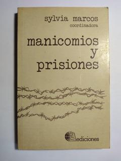 Manicomios Y Prisiones , Sylvia Marcos