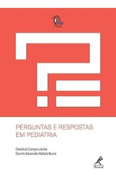 Perguntas E Respostas Em Pediatria - Manole