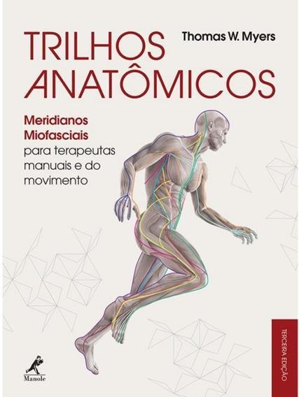 Trilhos Anatomicos - Meridianos Miofasciais Para Terapeuta