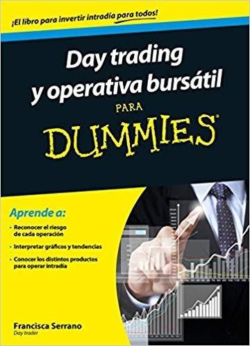 Day Trading Y Operativa Bursatil Para Dummies Francisca Serr