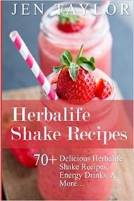Herbalife Shake Recipes: 70+ Delicious Herbalife Shake Recip