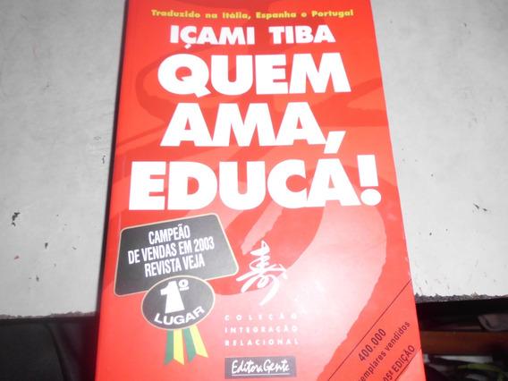 Livro Quem Ama Educa!