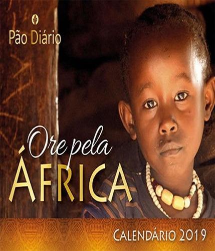 Imagem 1 de 1 de Calendario - Ore Pela Africa - Pao Diario - 2019