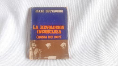 Imagen 1 de 5 de La Revolucion Inconclusa Rusia 1917 1967 Isaac Deutscher