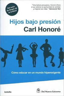 Hijos Bajo Presión - Carl Honoré
