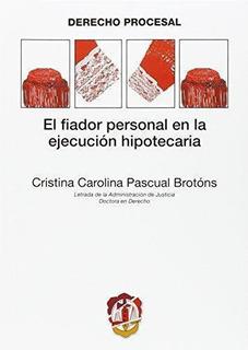 Fiador Personal En La Ejecucion Hipotecaria, El + Bono Dcto