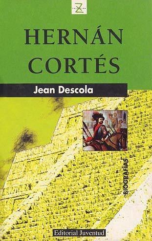 Hernán Cortes, Jean Descola, Juventud