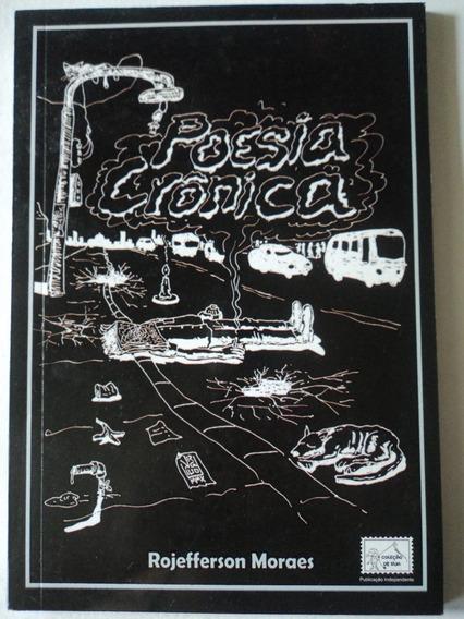 Livros-poesia Crônica:rojefferson Moraes:primeira Edição