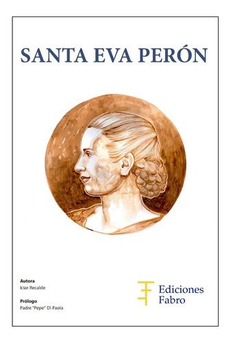 Imagen 1 de 8 de Santa Eva Perón - Ed. Fabro