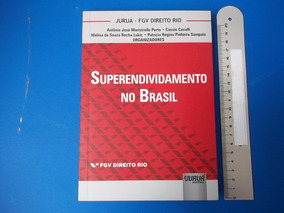 Livro Superendividamento No Brasil Antonio José M Porto