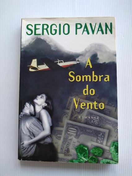 Livro - A Sombra Do Vento - Sergio Pavan